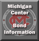 Michigan Center Bond Information